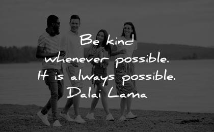 dalai lama quotes tenzin gyatso kind whenever possible always wisdom people walking beach