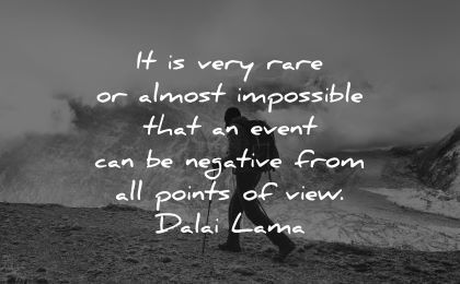 dalai lama quotes tenzin gyatso rare almost impossible event can negative points view dalai lama wisdom man hiking
