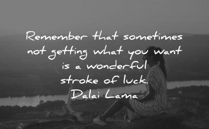 dalai lama quotes tenzin gyatso remember sometimes getting wonderful stroke luck wisdom woman sitting nature