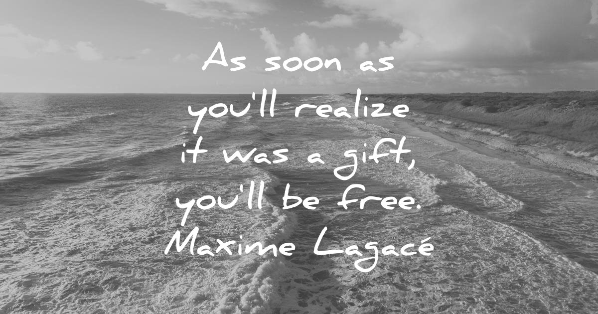 death quotes soon realize gift free maxime lagace wisdom sea waves water