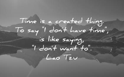deep quotes time created thing say dont have like saying want lao tzu wisdom lake mountains beautiful