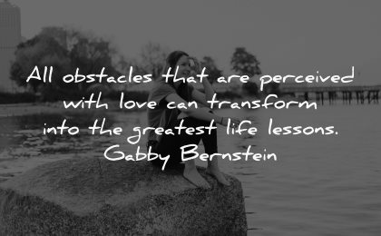 depression quotes obstacles perceived transform greatest life lessons gabby bernstein wisdom woman water