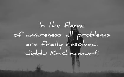 depression quotes flame awareness problems finally resolved jiddu krishnamurti wisdom woman