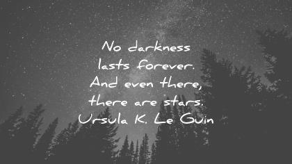 depression quotes darkness lasts forever even there stars ursula k le guin wisdom