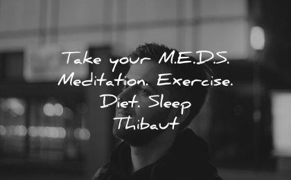 depression quotes take your meds meditation exercise diet sleep thibaut wisdom man