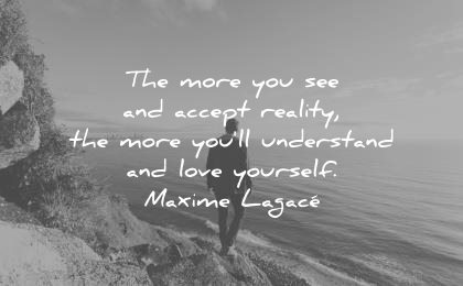 depression quotes more you see accept reality understand love yourself maxime lagace wisdom