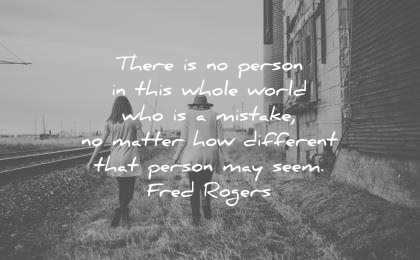 depression quotes there person this whole world who mistake matter how different may seem fred rogers wisdom