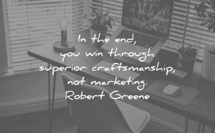 discipline quotes end you win through superior craftsmanship marketing robert greene wisdom