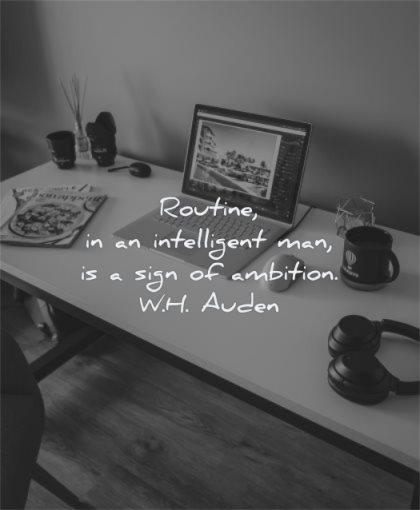 discipline quotes routine intelligent man sign ambition wh auden wisdom laptop work desk