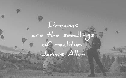 dream quotes dreams are the seedlings realities james allen wisdom