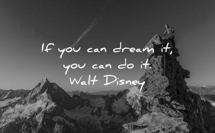 dream quotes can walt disney wisdom mountains winter
