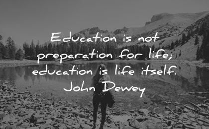 education preparation life itself john dewey wisdom lake nature mountains woman