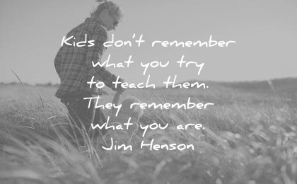 037e4c43eb4 education quotes kids dont remember what you try teach them they what are  jim henson wisdom