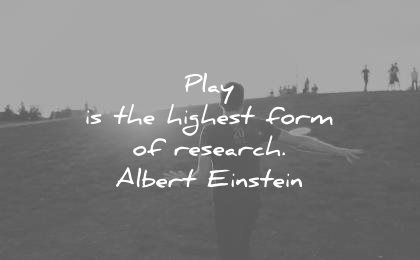 51e11aaf3bc education quotes play the highest form research albert einstein wisdom