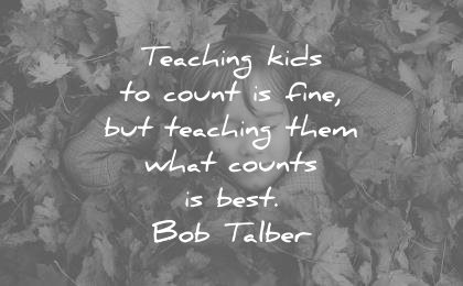 3b22644bf30 education quotes teaching kids to count fine them what counts best bob  talber wisdom