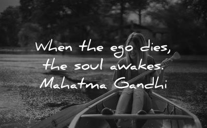 ego quotes when dies soul awakes mahatma gandhi wisdom woman nature