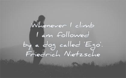 ego quotes whenever climb followed dog called friedrich nietzsche wisdom man silhouette nature