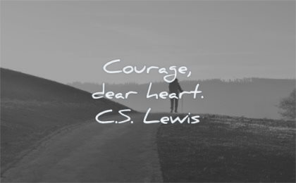 encouraging quotes dear heart cs lewis wisdom path road walking man
