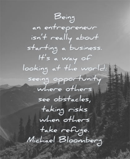 entrepreneur quotes being really about starting business michael bloomberg wisdom nature mountains landscape