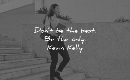 entrepreneur quotes dont best only kevin kelly wisdom woman stairs