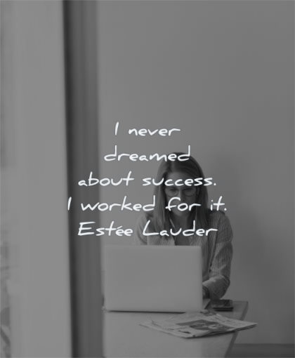 entrepreneur quotes never dreamed success worked estee lauder wisdom woman laptop