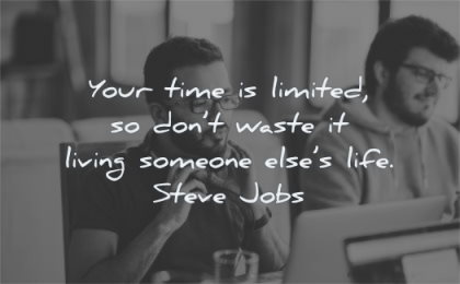 entrepreneur quotes your time limited dont waste living someone else life steve jobs wisdom programmer man working