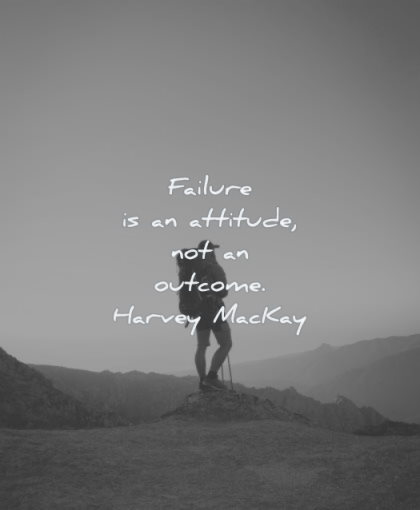 failure quotes attitude outcome harvey mackay wisdom man standing