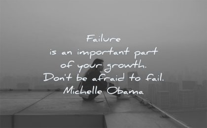 failure quotes important part growth dont afraid fail michelle obama wisdom woman sitting