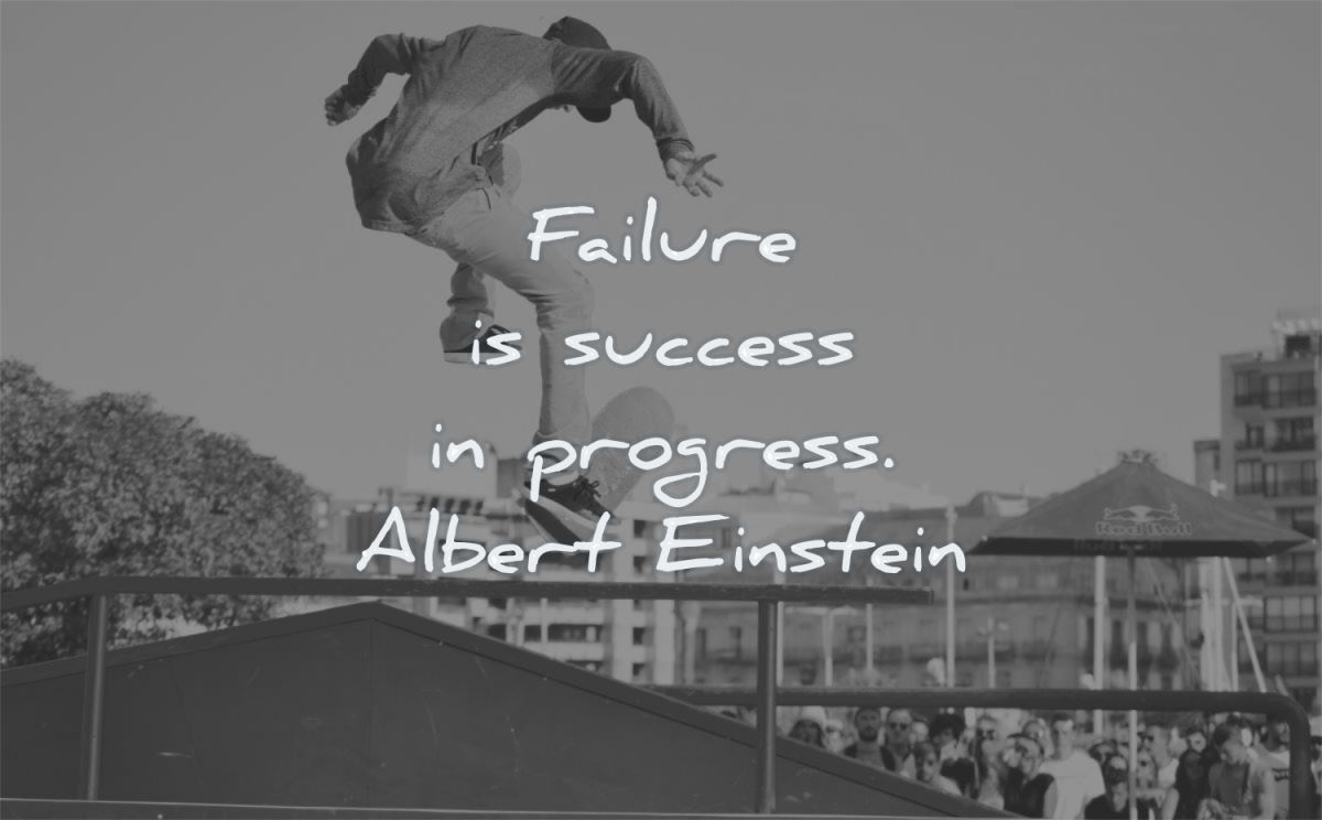 failure quotes success progress albert einstein wisdom man skateboard