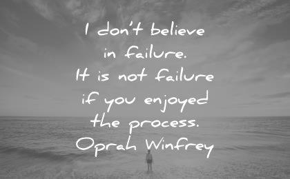 failure quotes dont believe you enjoyed process oprah winfrey wisdom