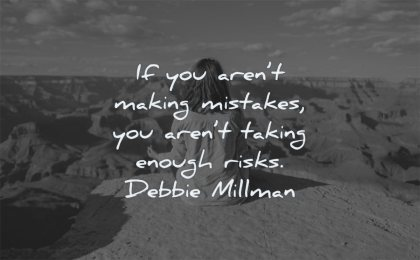 failure quotes arent making mistakes taking enough risks debbie millman wisdom