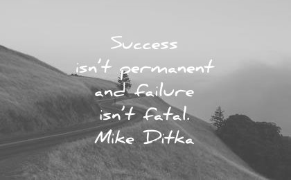 failure quotes success permanent fatal mike ditka wisdom