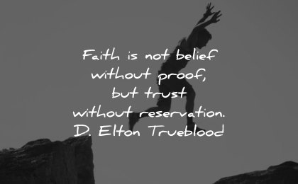faith quotes belief without proof trust reservation elton trueblood wisdom man jumping