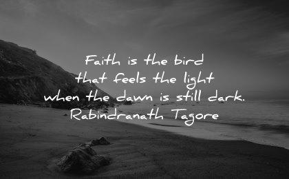 faith quotes bird feels light when dawn still dark rabindranath tagore wisdom beach