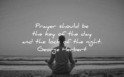 faith quotes prayer should key day lock night george herbert wisdom man sitting beach sea