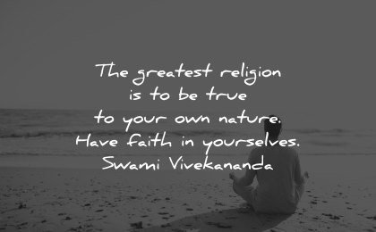faith quotes greatest religion true own nature have yourselves swami vivekananda wisdom man sitting meditation