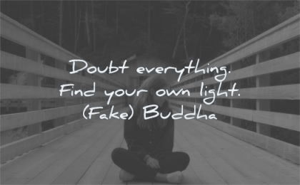 fake buddha quotes doubt everything find your own light wisdom woman sitting