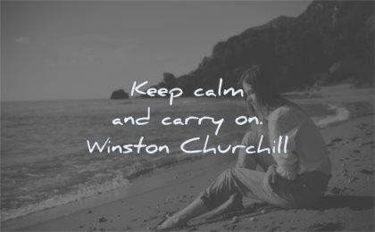 famous quotes keep calm carry on winston churchill wisdom woman beach