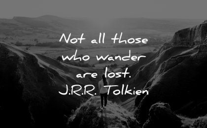 famous quotes not all those who wander are lost jrr tolkien wisdom woman nature landscape