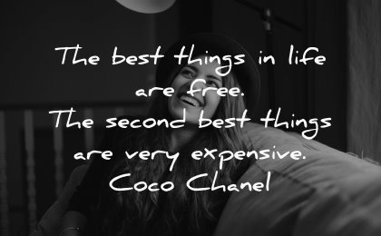 famous quotes best things life free second very expensive coco chanel wisdom woman laughing