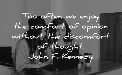 famous quotes often enjoy comfort opinion without discomfort thought john kennedy wisdom woman laptop