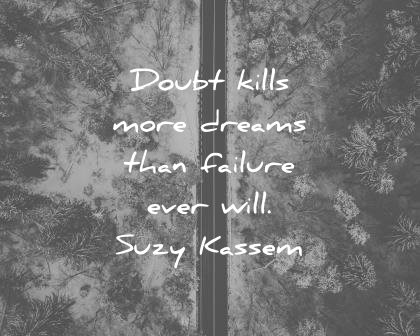 fear quotes doubt kills dreams failure will suzy kassem wisdom