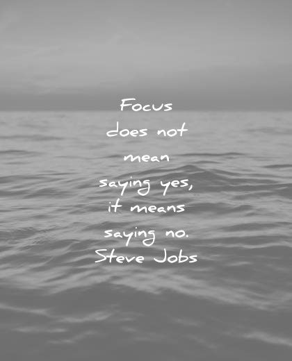 focus quotes does not mean saying yes means no steve jobs wisdom