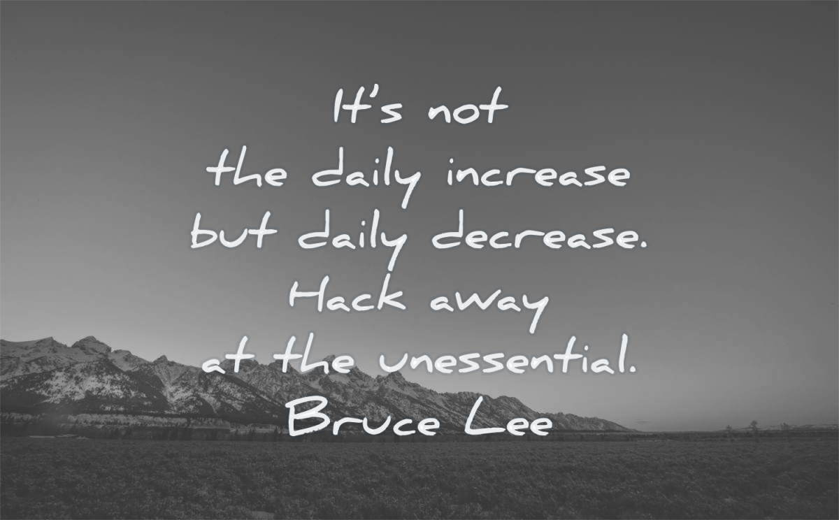 focus quotes not daily increase decrease hack away unessential bruce lee wisdom nature landscape