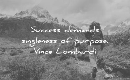 focus quotes success demands singleness purpose vince lombardi wisdom