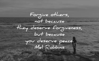 forgiveness quotes forgive others because deserve peace mel robbins wisdom sea water rocks