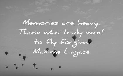 forgiveness quotes memories heavy want fly forgive maxime lagace wisdom balloons