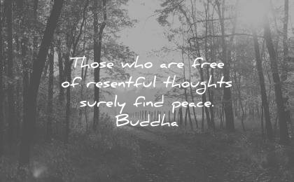forgiveness quotes those who are free resentful thoughts surely find peace buddha wisdom