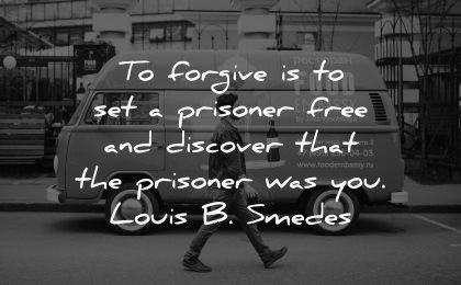 forgiveness quotes forgive prisoner free discover louis smedes wisdom man walking