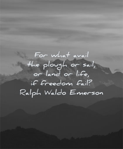 freedom quotes avail plough sail land life fail ralph waldo emerson wisdom mountains landscape sky